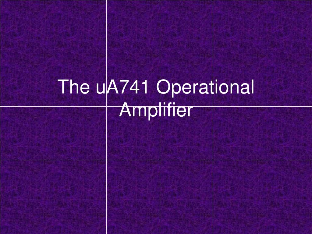 Ppt The Ua741 Operational Amplifier Powerpoint Presentation Id Inverting With Class Ab N