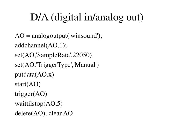D/A (digital in/analog out)