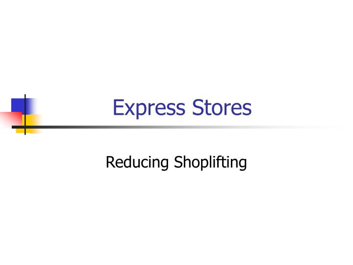 Express stores