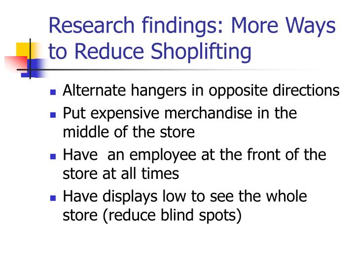 Research findings: More Ways to Reduce Shoplifting