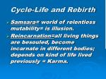 cycle life and rebirth