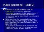 public reporting slide 2