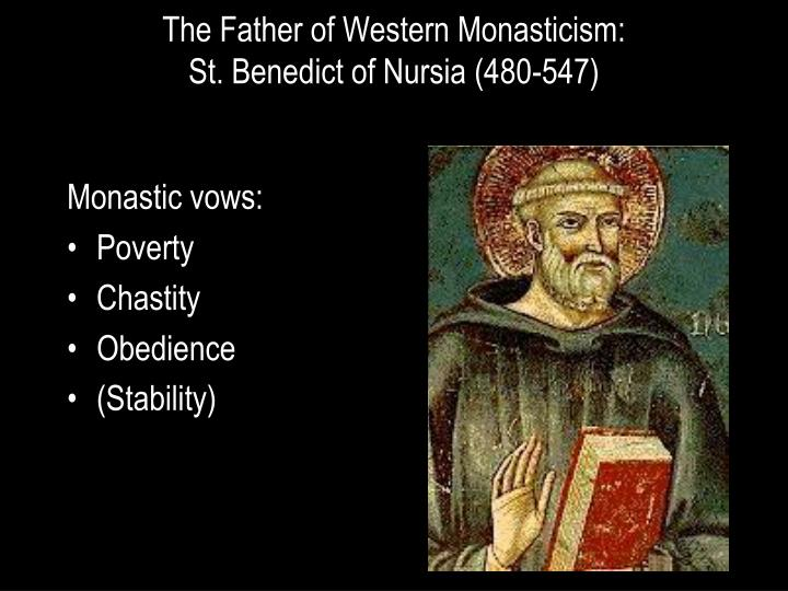 the western monasticism was shaped by saint benedict of nursia