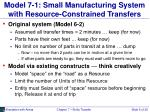 model 7 1 small manufacturing system with resource constrained transfers