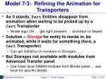 model 7 3 refining the animation for transporters