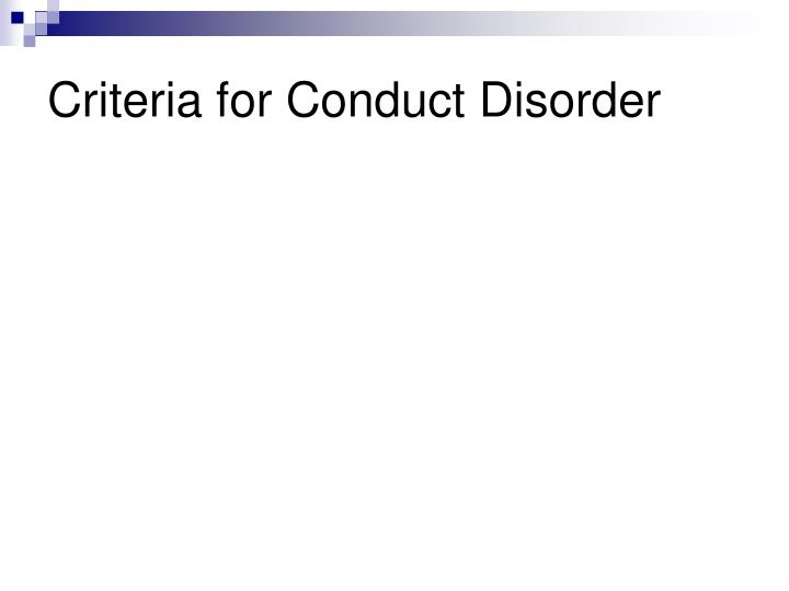 Criteria for Conduct Disorder