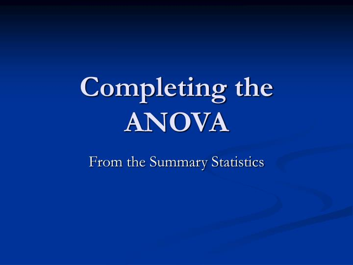 Completing the anova