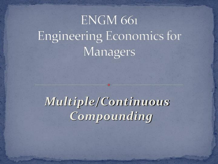 Engm 661 engineering economics for managers