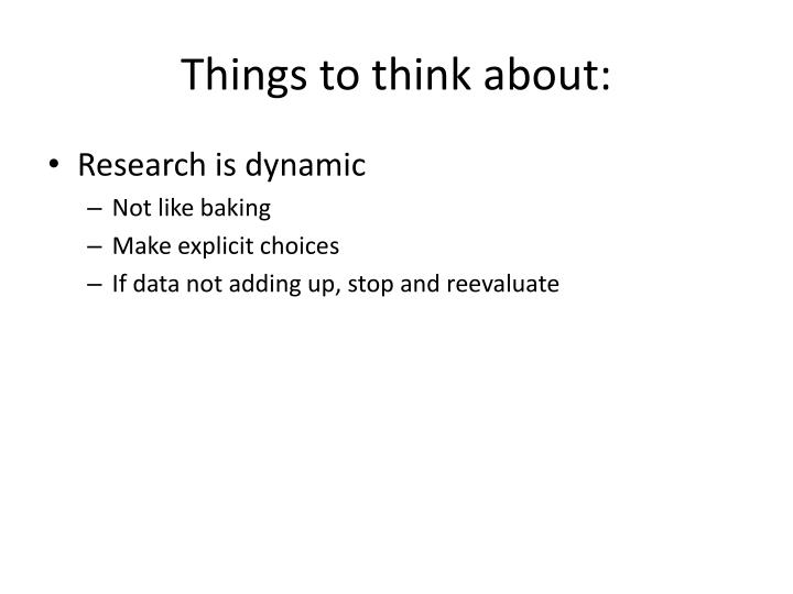 Things to think about: