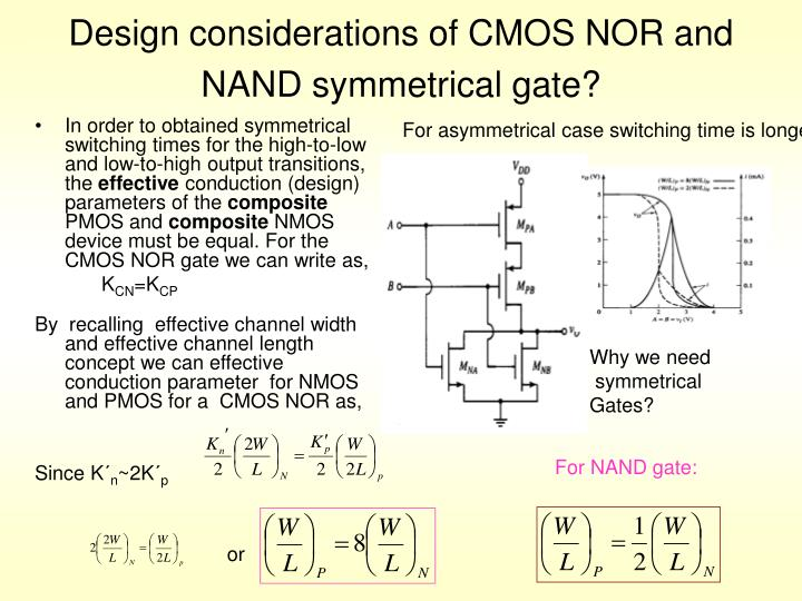 Design considerations of CMOS NOR and NAND symmetrical gate?