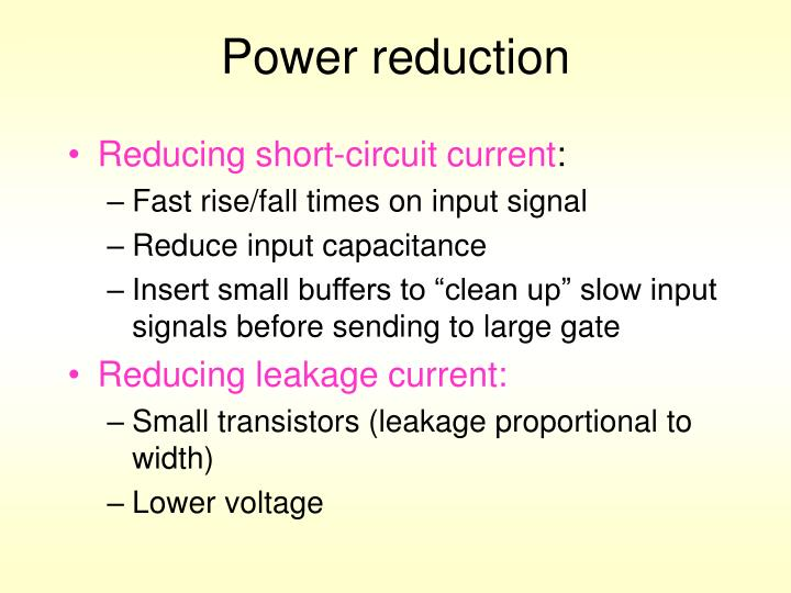 Power reduction