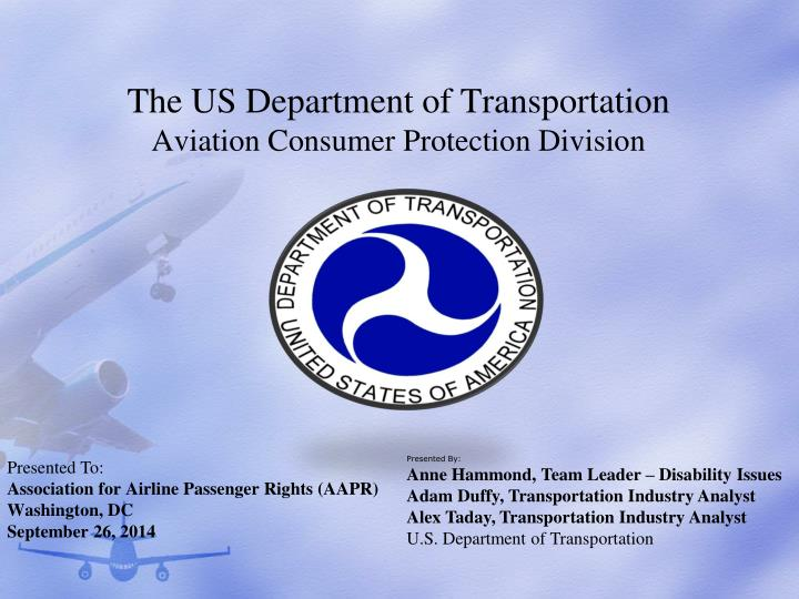 Ppt the us department of transportation aviation - Office of the consumer protection board ...
