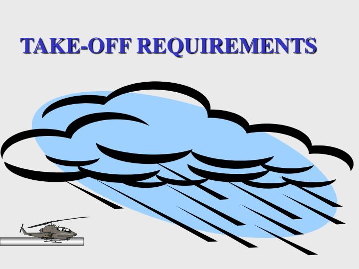 TAKE-OFF REQUIREMENTS