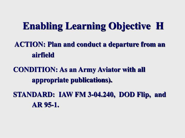 Enabling Learning Objective  H