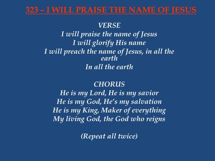 323 i will praise the name of jesus n.