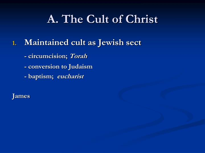 A. The Cult of Christ