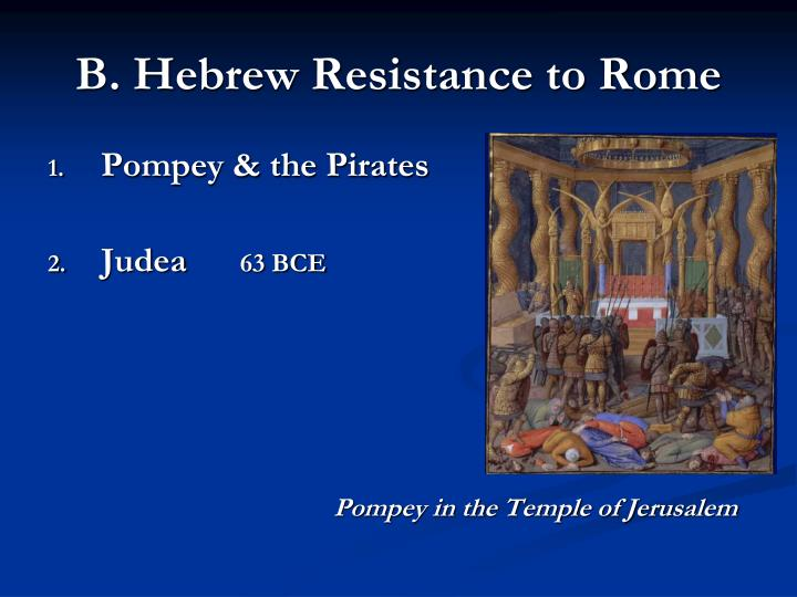 B. Hebrew Resistance to Rome