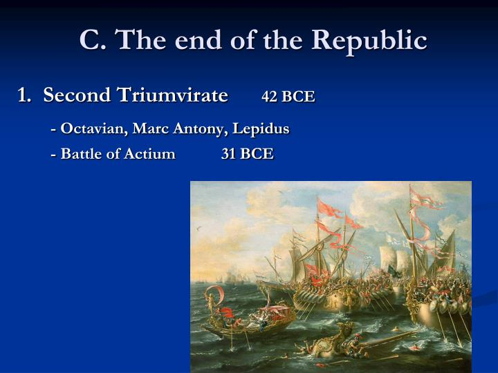 C. The end of the Republic
