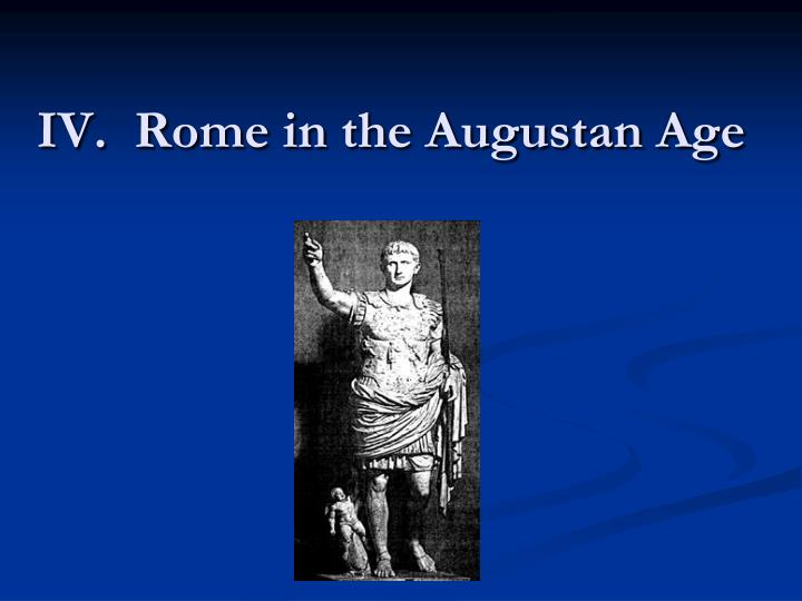 IV.  Rome in the Augustan Age