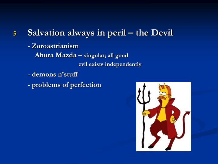 Salvation always in peril – the Devil