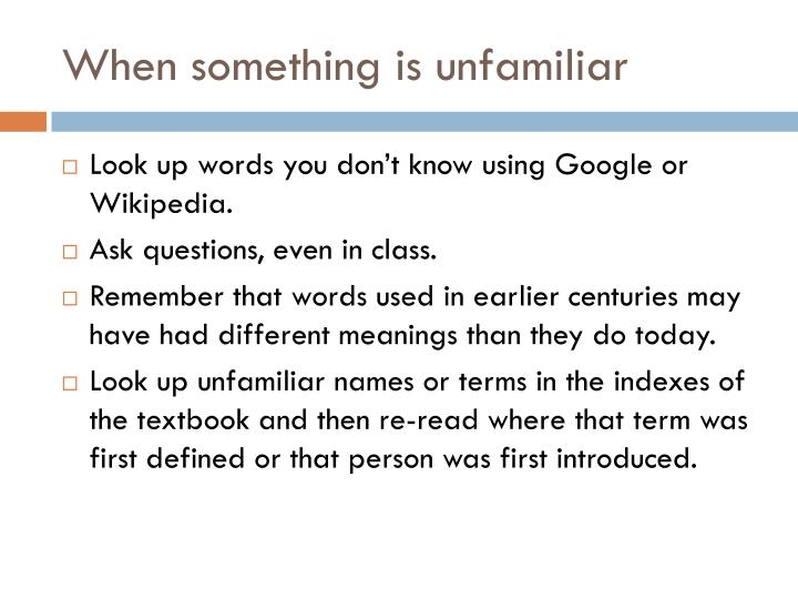 When something is unfamiliar