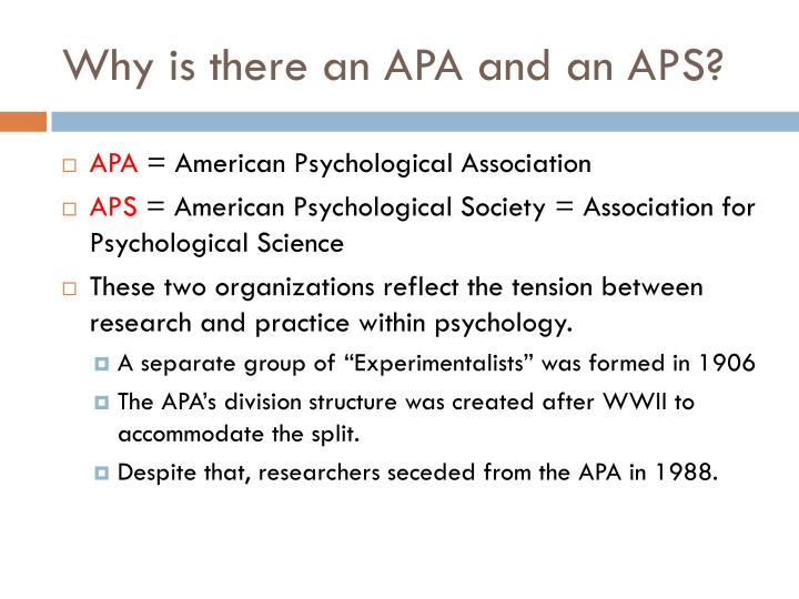 Why is there an APA and an APS?