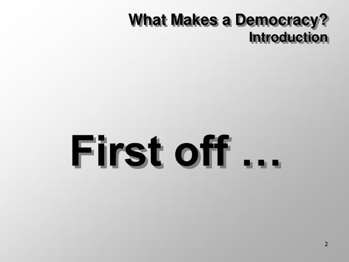 What makes a democracy introduction