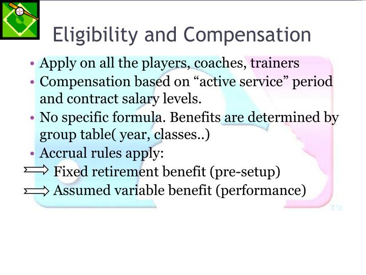 Eligibility and Compensation