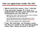 how can applications invoke the os1