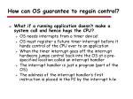 how can os guarantee to regain control