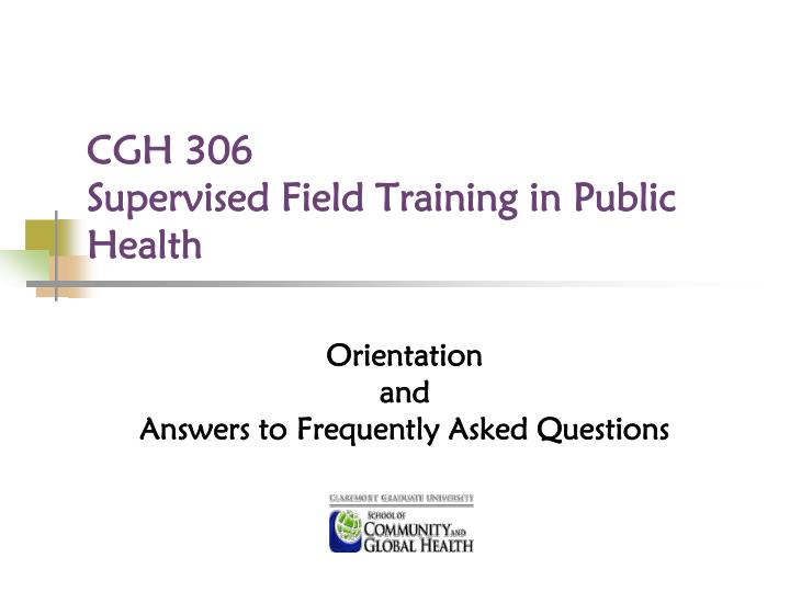cgh 306 supervised field training in public health n.