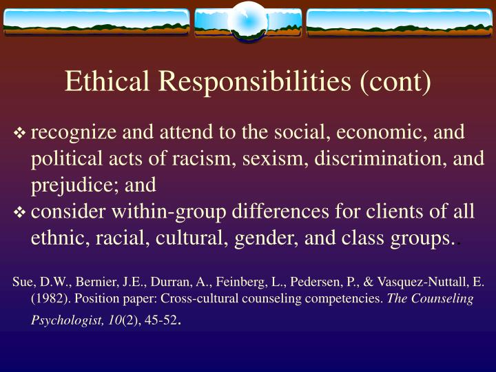 Ethical Responsibilities (cont)