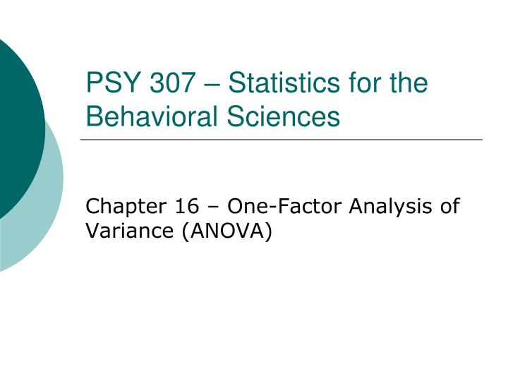 psy325 statistics for the behavioral The bachelor of arts in applied behavioral science program is designed to provide you with an education that integrates general education topics with studies in psychology, social science, and human behavior.