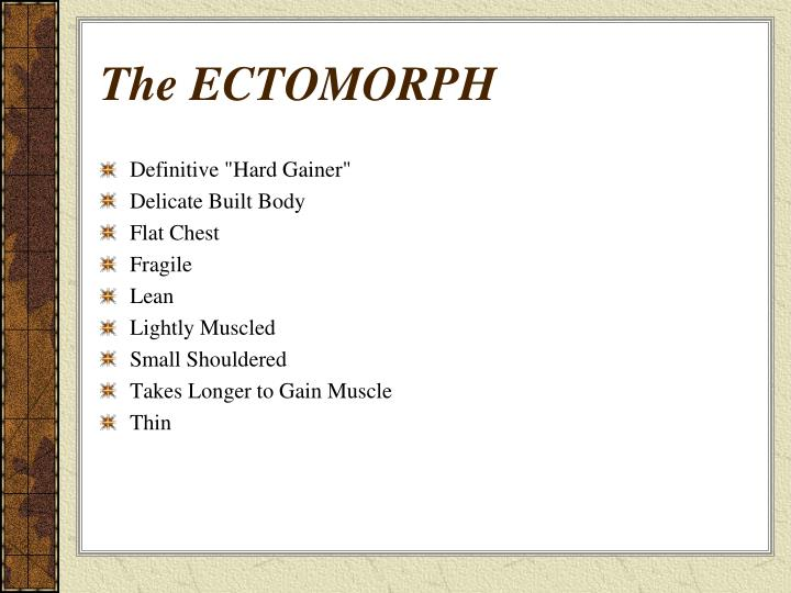 The ECTOMORPH