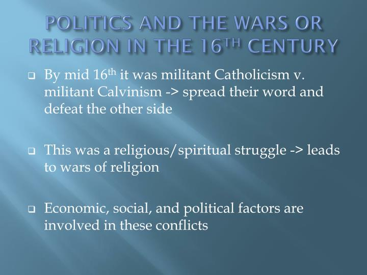 politics and the wars or religion in the 16 th century n.