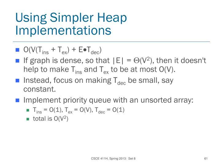 Using Simpler Heap Implementations