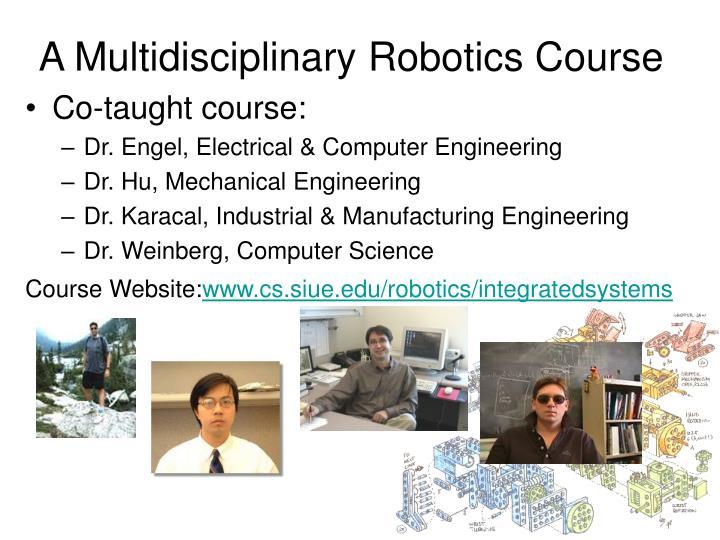 A Multidisciplinary Robotics Course