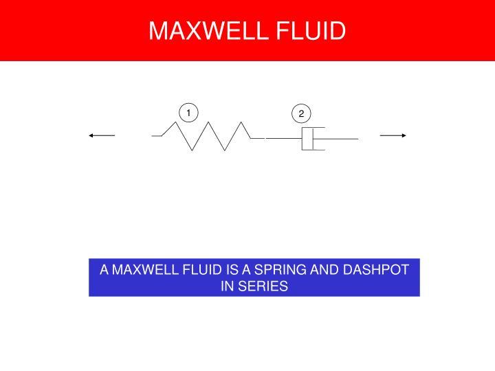 MAXWELL FLUID