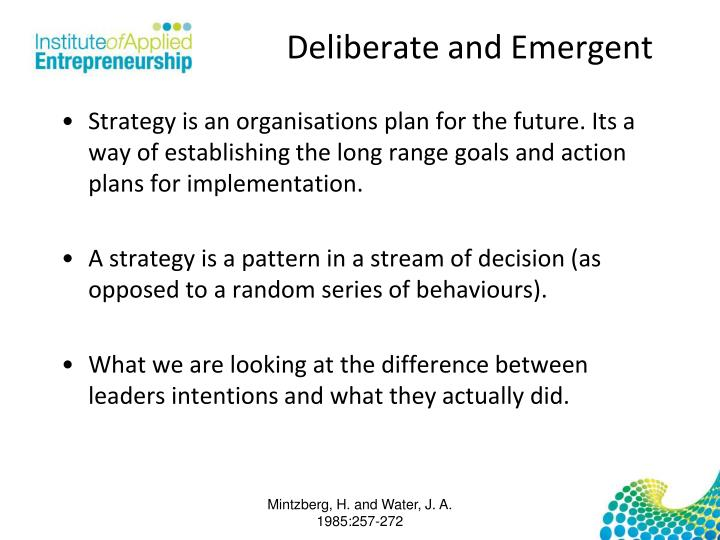 Deliberate and Emergent