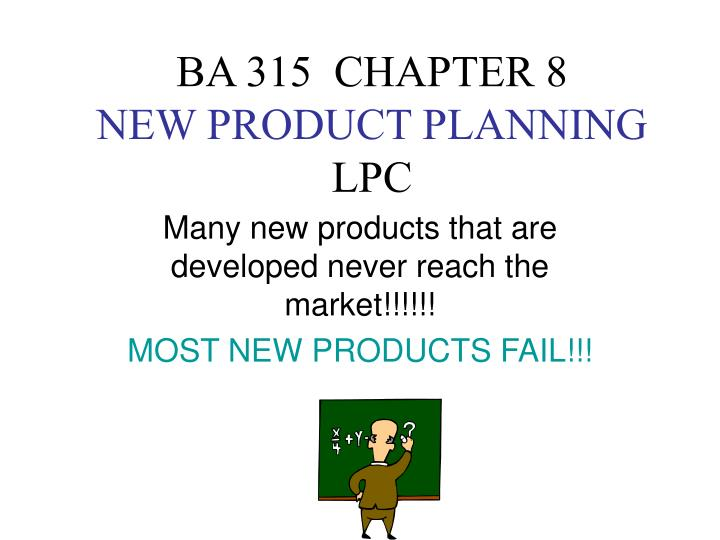 ba 315 chapter 8 new product planning lpc n.
