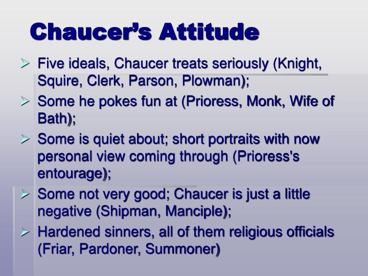 Chaucer's Attitude