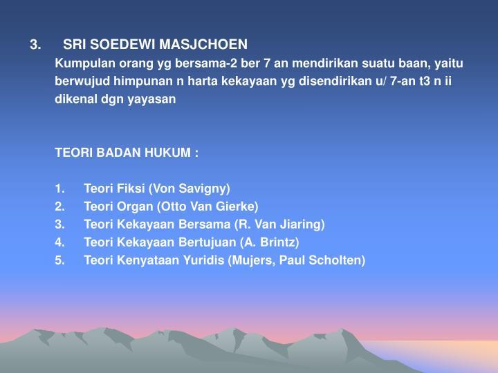 3. SRI SOEDEWI MASJCHOEN