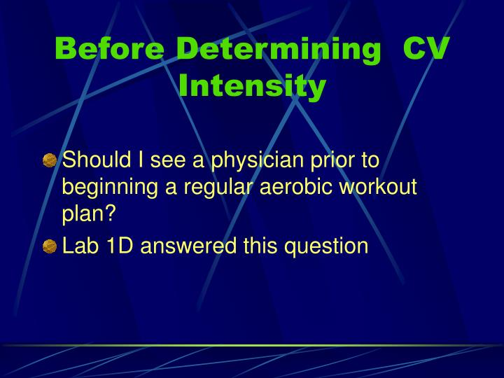 Before Determining  CV Intensity