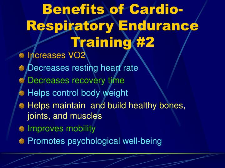Benefits of Cardio- Respiratory Endurance Training #2
