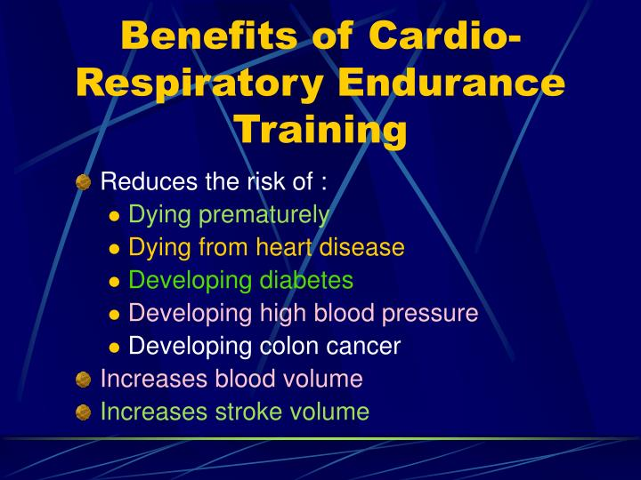 Benefits of Cardio-Respiratory Endurance Training