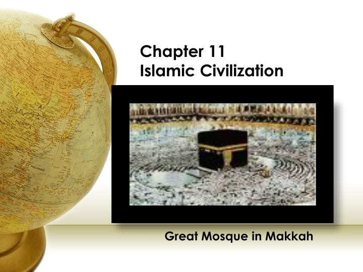 Ppt chapter 11 islamic civilization powerpoint presentation id chapter 11islamic civilization publicscrutiny Gallery