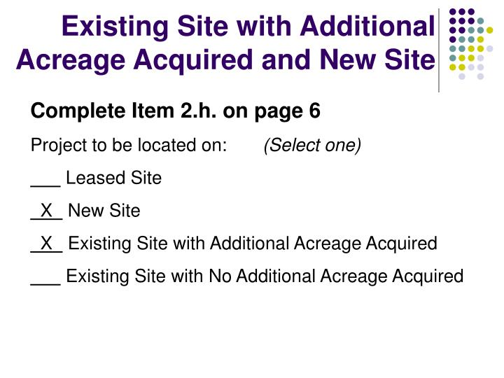 Existing Site with Additional Acreage Acquired and New Site