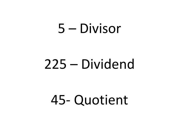 5 – Divisor