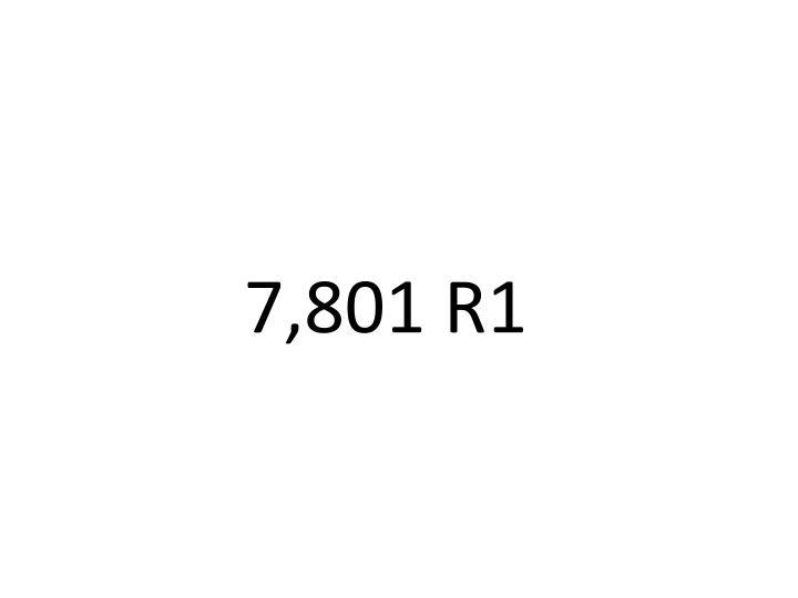 7,801 R1
