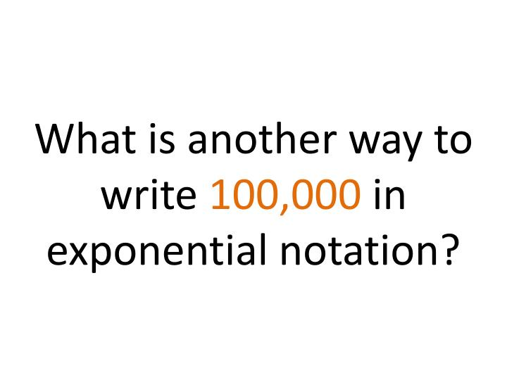 What is another way to write